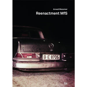 Arwed Messmer: Reenactment MfS (Signed)