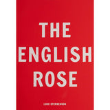Luke Stephenson: The English Rose (Signed)