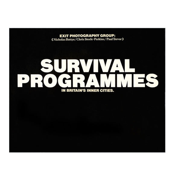 Exit Photography Group: Survival Programmes (First Edition, Signed by Chris Steele-Perkins)