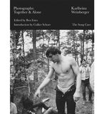 Karlheinz Weinberger: Photographs: Together & Alone