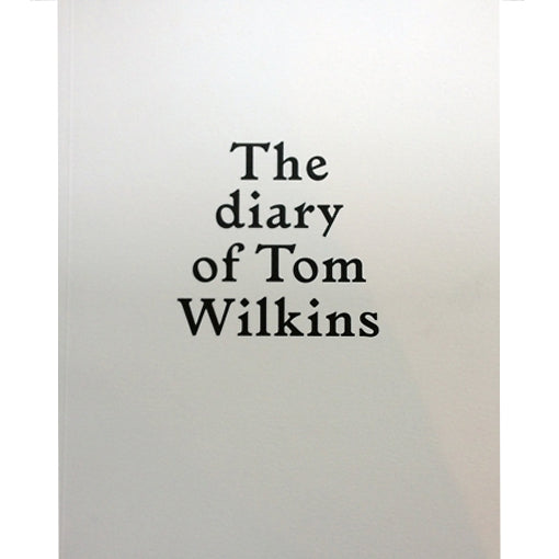 Sébastien Girard: The diary of Tom Wilkins