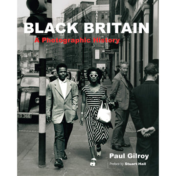 Paul Gilroy: Black Britain - A Photographic History