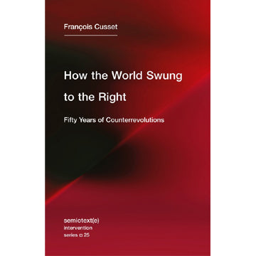 François Cusset: How the World Swung Right