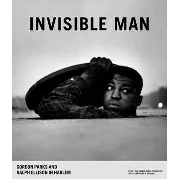 Gordon Parks & Ralph Ellison: Invisible Man