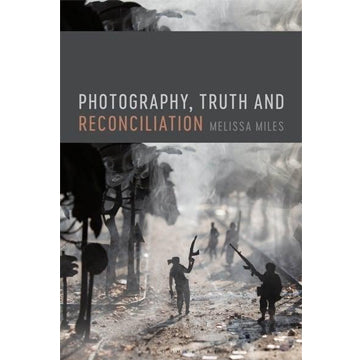 Melissa Miles: Photography, Truth and Reconciliation