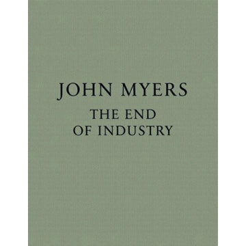 John Myers: The End of Industry (Signed)