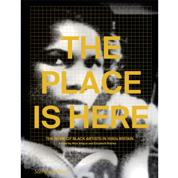 The Place Is Here - The Work of Black Artists in 1980s Britain