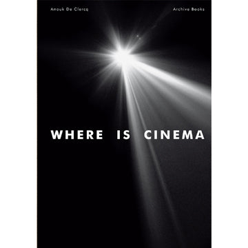 Anouk De Clercq: Where is Cinema?