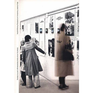 Anna-Kaisa Rastenberger & Iris Sikking (Eds.): Why exhibit? Positions on Exhibiting Photographies