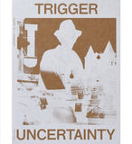 Trigger #02: Uncertainty
