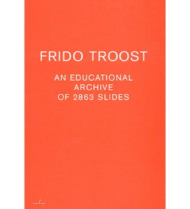 Frido Troost: An Educational Archive of 2863 Slides