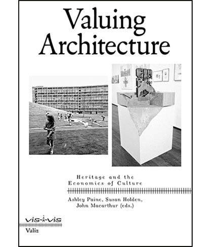Valuing Architecture: Heritage and the Economics of Culture
