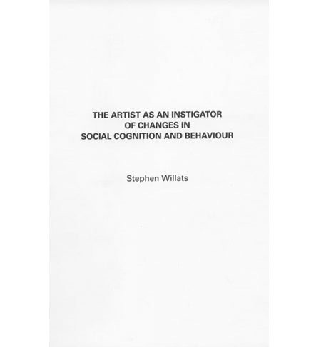 Stephen Willats: The Artist as an Instigator of Changes in Social Cognition and Behaviour