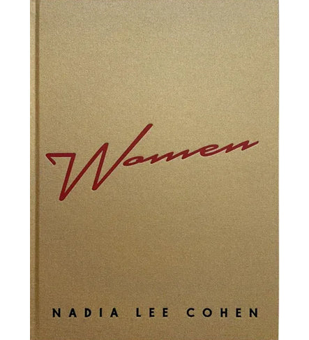 Nadia Lee Cohen: Women (Second Edition)