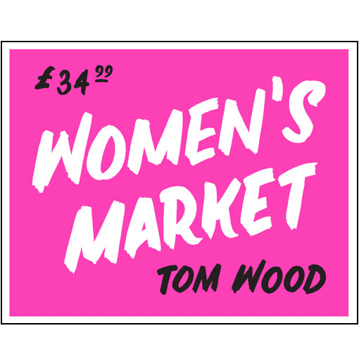 Tom Wood: Women's Market (Signed, Pre-Order)