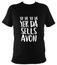 Yer Da Sells Avon T-shirt