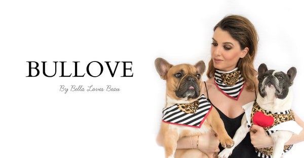 Bullove by Bella Loves Beau