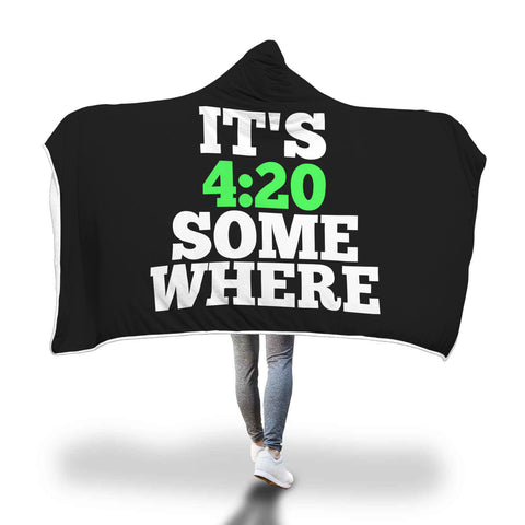 Blanket Hoodie | It's 4:20 Somewhere