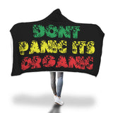 Blanket Hoodie | Don't Panic It's Organic Leaves