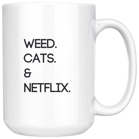 Weed. Cats. Netflix | White Coffee Mug