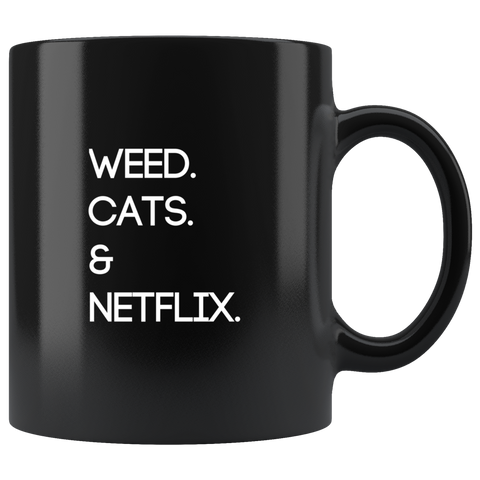 Weed. Cats. Netflix | Black Coffee Mug