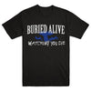 "BURIED ALIVE ""Watching You Die"" T-Shirt"