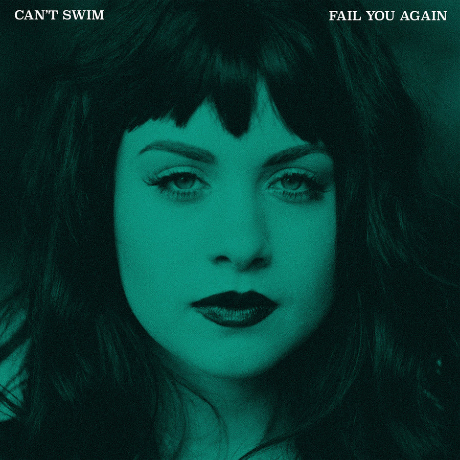 "CAN'T SWIM ""Fail You Again"" LP"