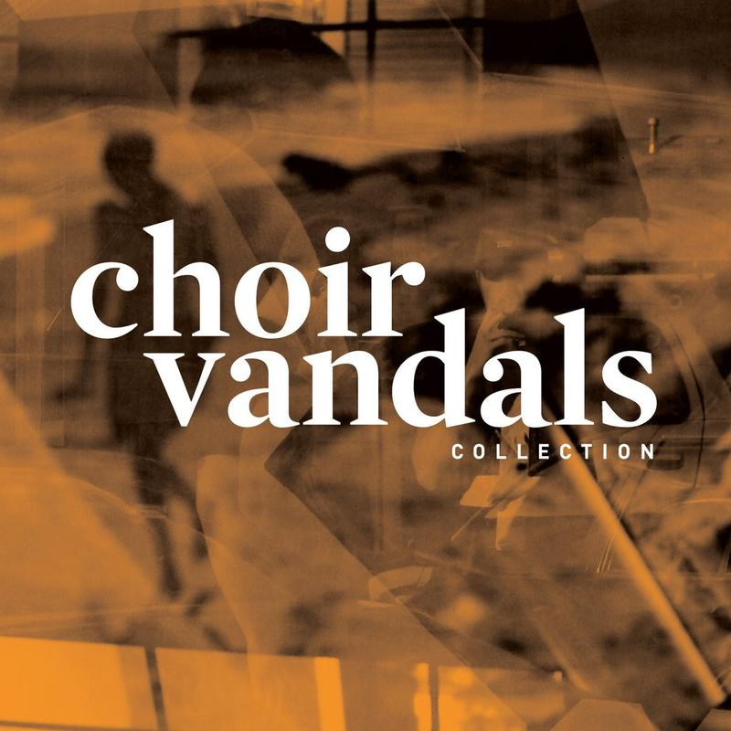 "CHOIR VANDALS ""Collection"" CD"