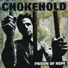 "CHOKEHOLD ""Prison Of Hope"" LP"