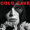 "COLD CAVE ""Cherish The Light Years"" CD"