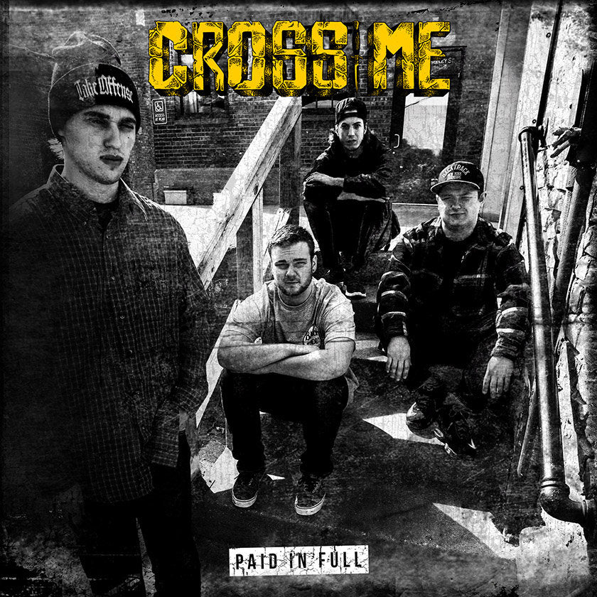 "CROSS ME ""Paid In Full"" 7"""