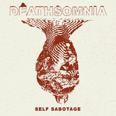 "DEATHSOMNIA ""Self Sabotage"" 7"""
