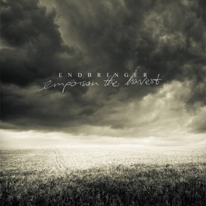 "ENDBRINGER ""Empoison The Harvest"" 10"""
