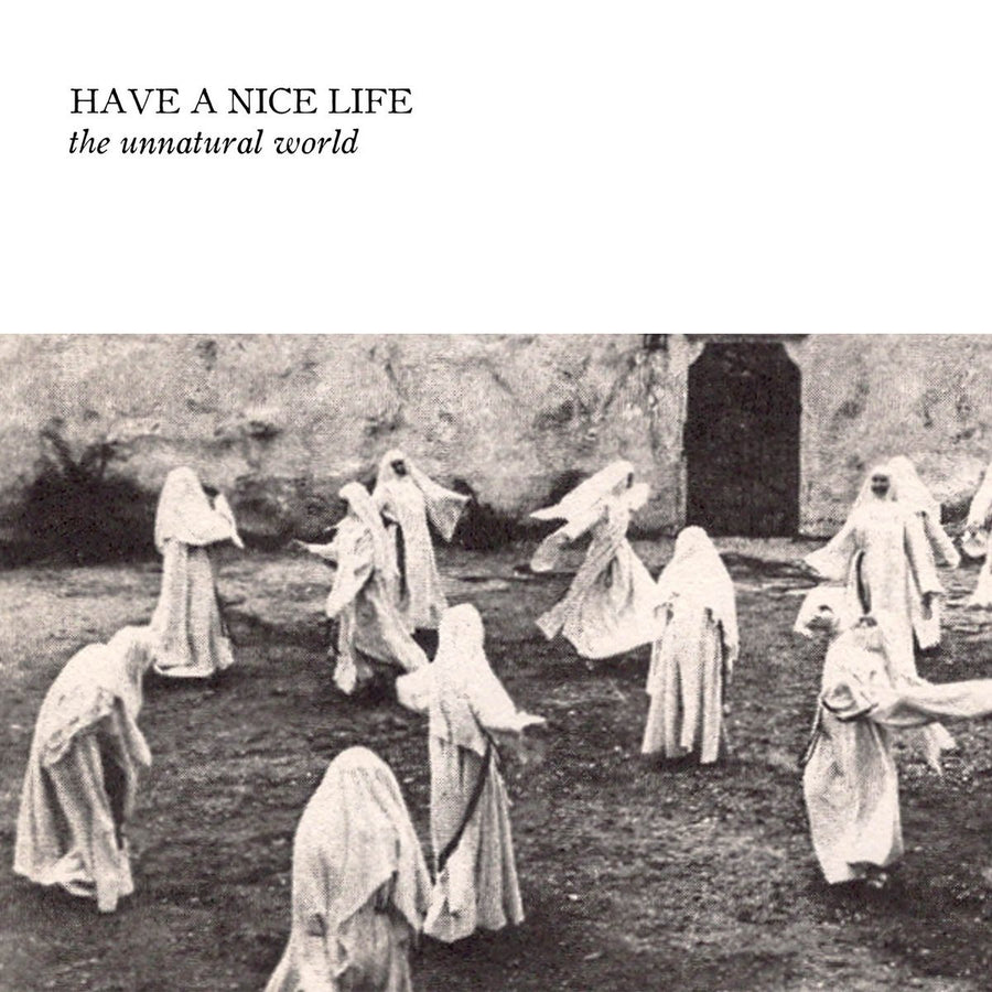 "HAVE A NICE LIFE ""The Unnatural World"" CD"