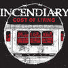"INCENDIARY ""Cost Of Living"" LP"