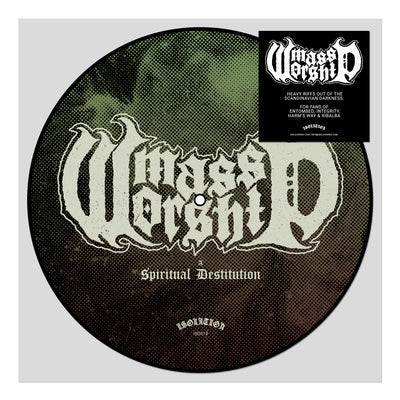 "MASS WORSHIP ""Spiritual Destitution"" Picture Disc 7"""