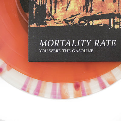 "MORTALITY RATE ""You Were The Gasoline"" 7"""