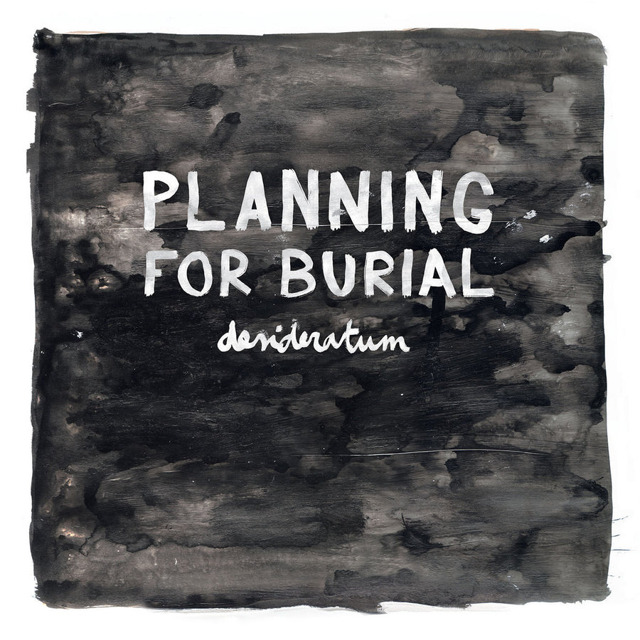 "PLANNING FOR BURIAL ""Desideratum"" CD"