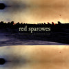 "RED SPAROWES ""The Fear Is Excruciating, But Therein Lies The Answer"" LP"