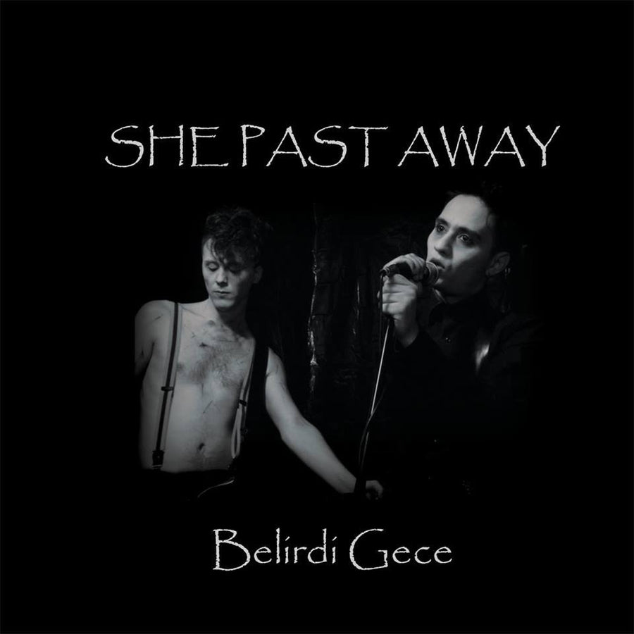 "SHE PAST AWAY ""Belirdi Gece"" LP"