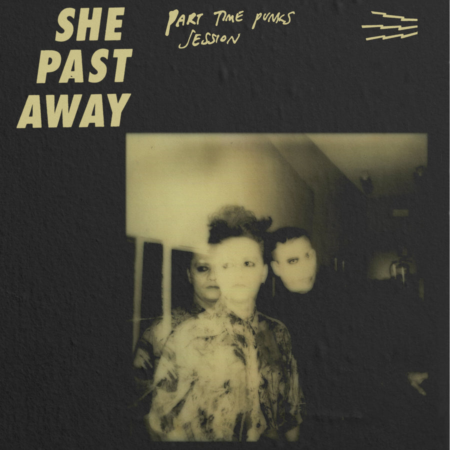 "SHE PAST AWAY ""Part Time Punks Session"" LP"