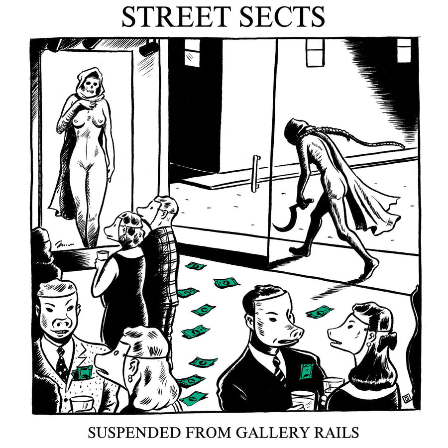 "STREET SECTS ""Gentrification IV: Suspended From Gallery Rails"" 7"""