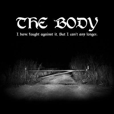 "THE BODY ""I Have Fought Against It, But I Can't Any Longer."" CD"