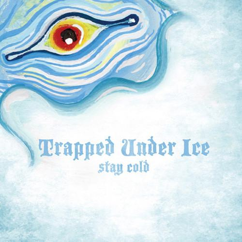 "TRAPPED UNDER ICE ""Stay Cold"" 7"""