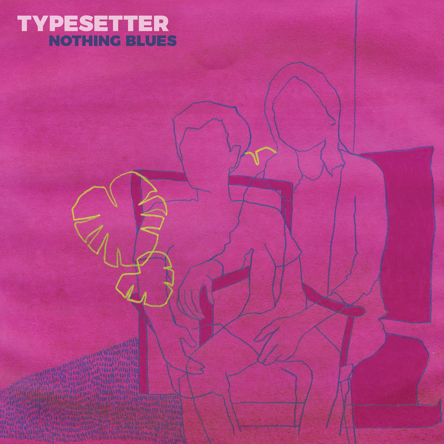 "TYPESETTER ""Nothing Blues"" LP"