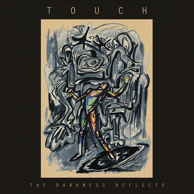 "TOUCH ""The Darkness Reflects"" LP"