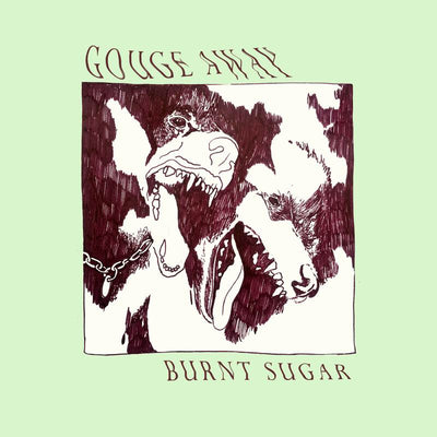 "GOUGE AWAY ""Burnt Sugar"" LP"