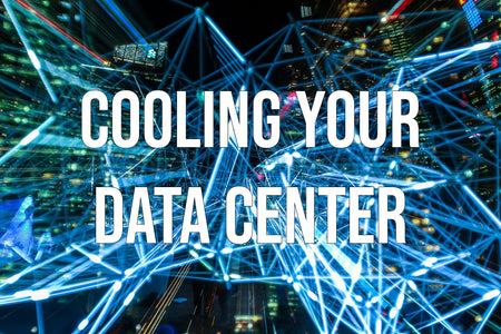 Cooling Your Data Center