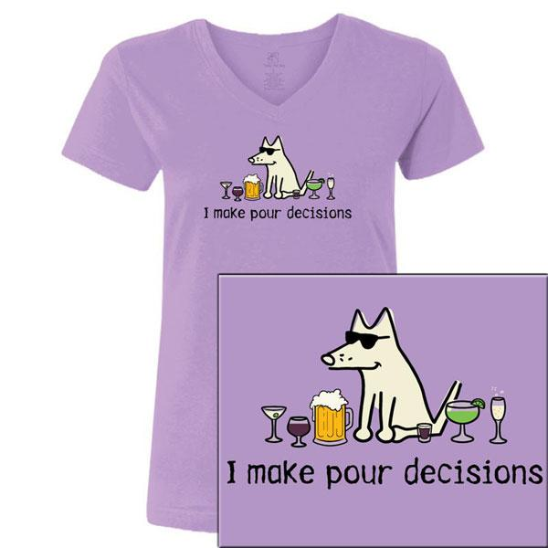 Poocheo:Teddy the Dog Ladies V-Neck Tee - I Make Pour Decisions LIMITED RUN