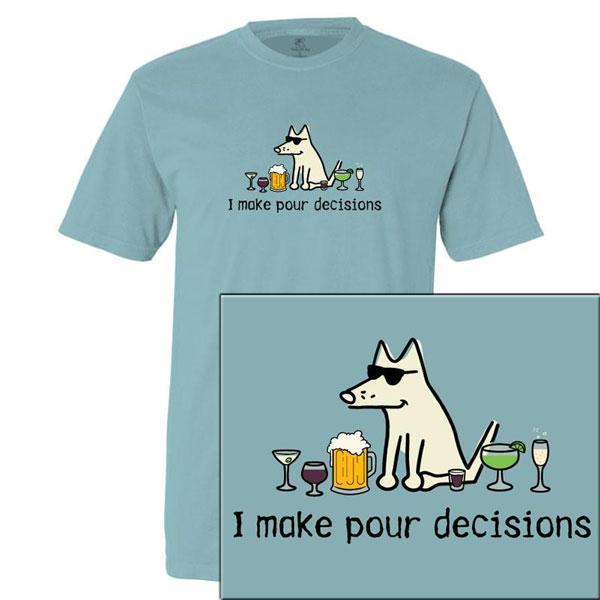 Poocheo:Teddy the Dog Men's Classic Tee - I Make Pour Decisions LIMITED RUN